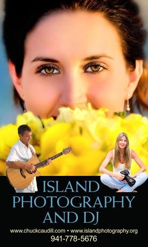 Advertisement: Island Photography and DJ. Call (941) 778-5676 chuckcaudill.com and islandphotography.org