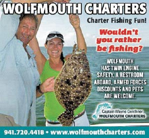 Advertisement: Charter Fishing Fun! Wouldn't you rather be fishing? Wolfmouth has twin engine safety, a restroom aboard, armed forces discounts and pets are welcome.