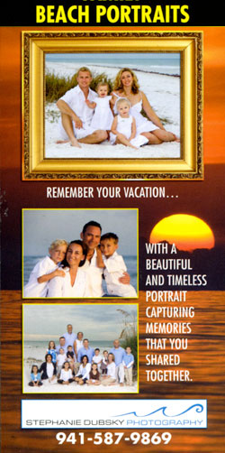 Advertisement: Beach Portraits remember your vacation with a beautiful and timeless portrait capturing memories that you shared together. Stephanie Dubsky photography. Call 941-587-9869